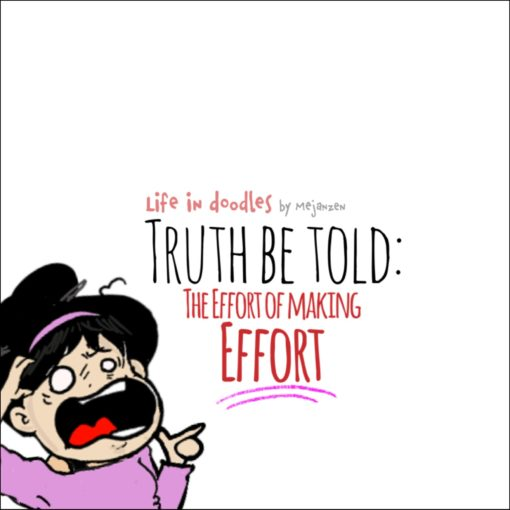 Truth be told: The effort of making Efforts